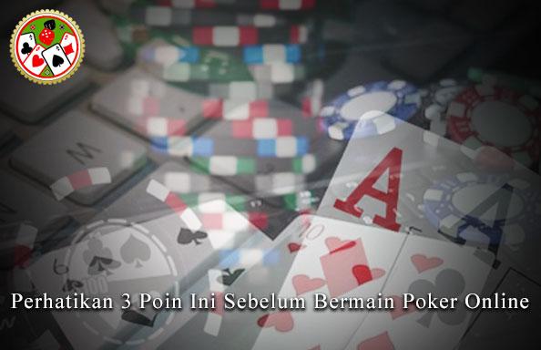 Poker Online - Perhatikan 3 Poin Ini Sebelum Bermain Poker Online